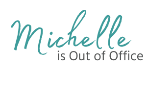 Michelle Is Out of Office Blog Website